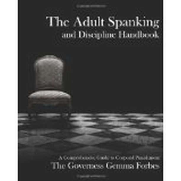 The Adult Spanking & Discipline Handbook: A Comprehensive Guide