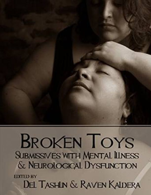 Broken Toys: Submissives with Mental Illness & Neurological Dysf