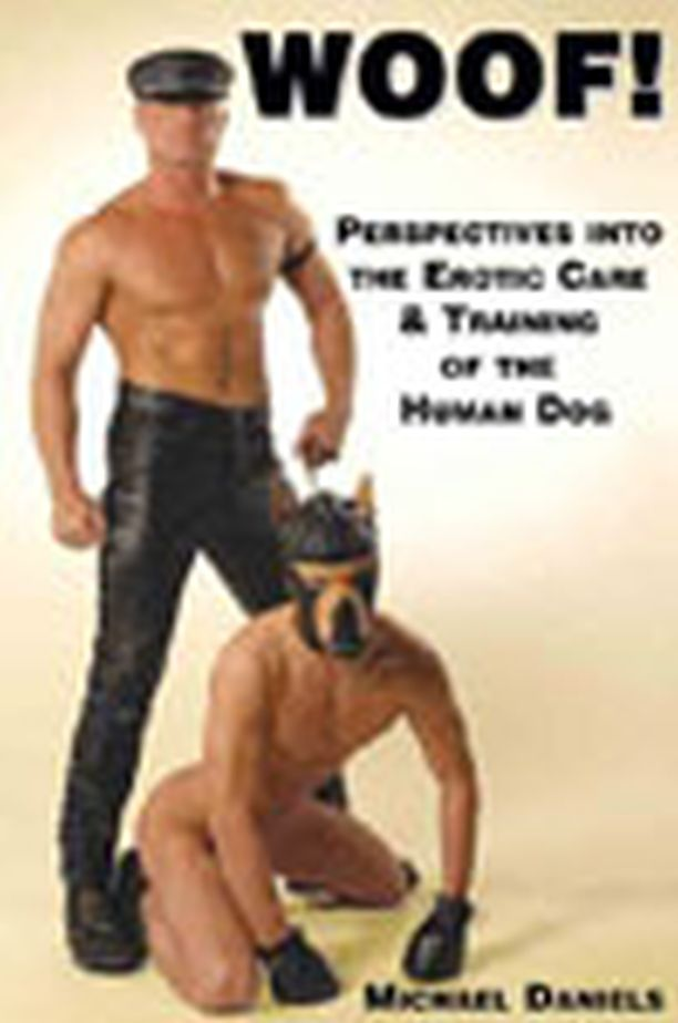 Woof! Perspectives into the Erotic Care and Training of the Huma